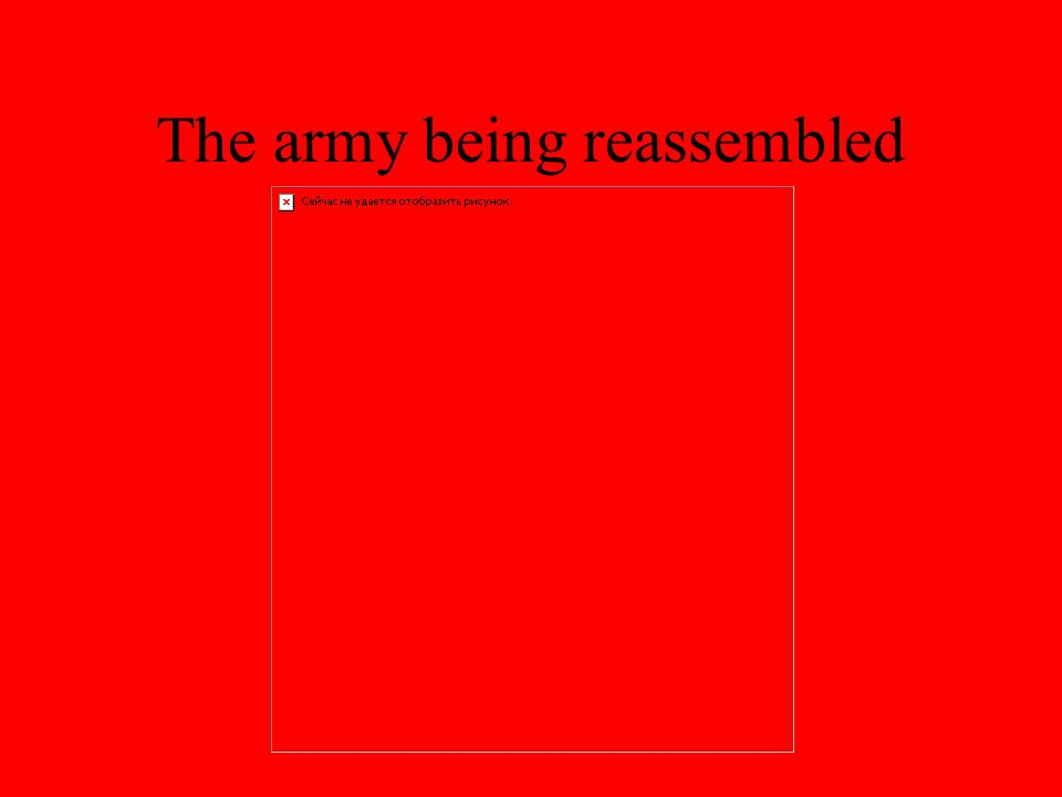 The army being reassembled