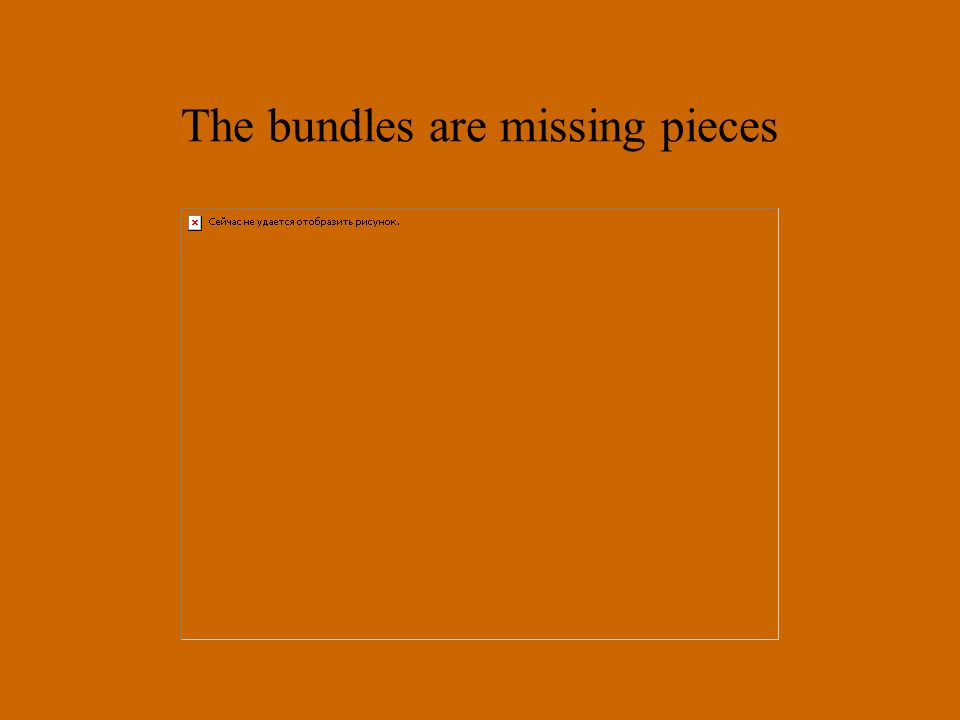 The bundles are missing pieces