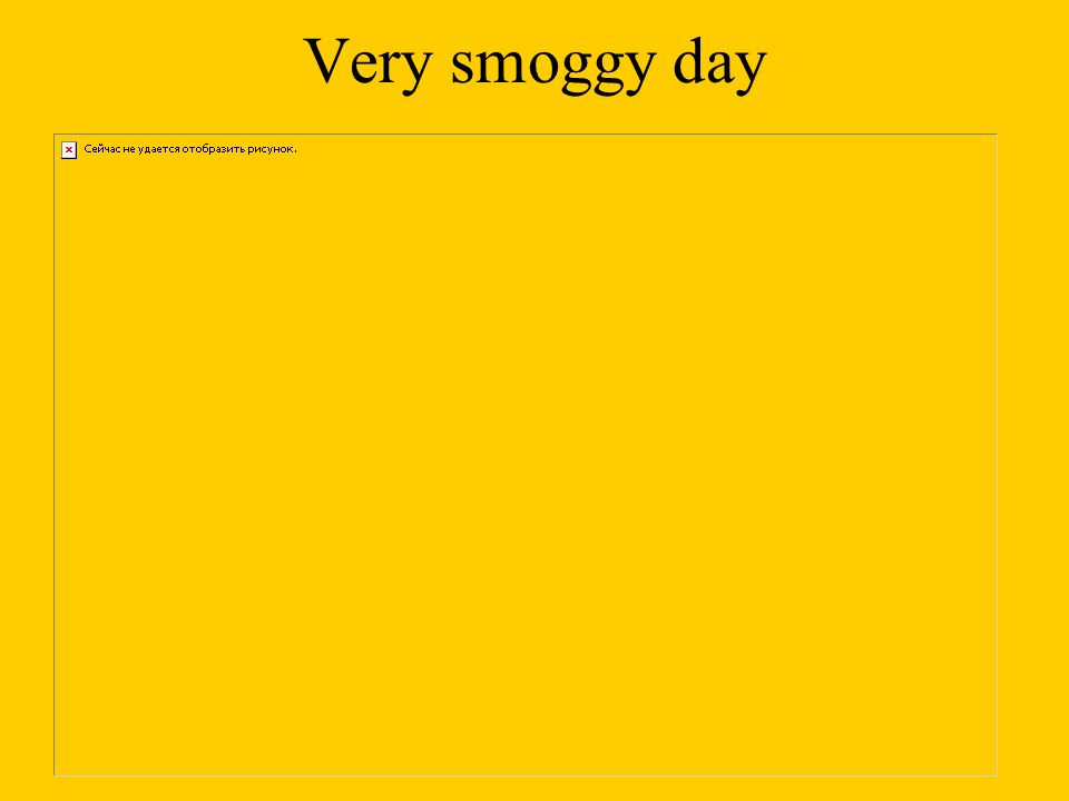 Very smoggy day