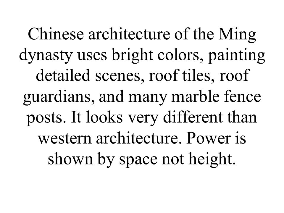 Chinese architecture of the Ming dynasty uses bright colors, painting detailed scenes, roof tiles, roof guardians, and many marble fence posts. It loo
