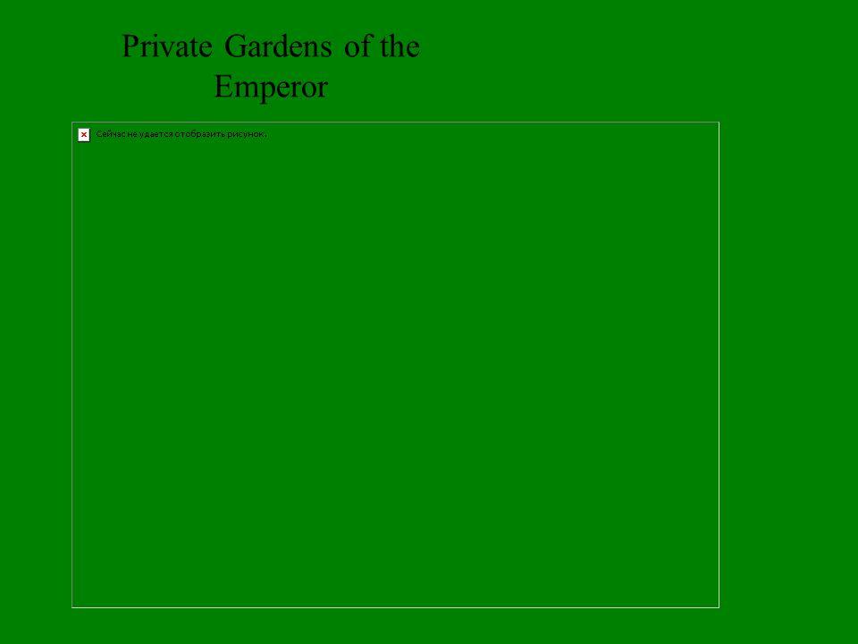 Private Gardens of the Emperor