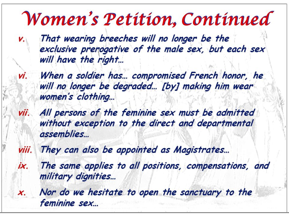Womens Petition, Continued v.That wearing breeches will no longer be the exclusive prerogative of the male sex, but each sex will have the right… vi.W