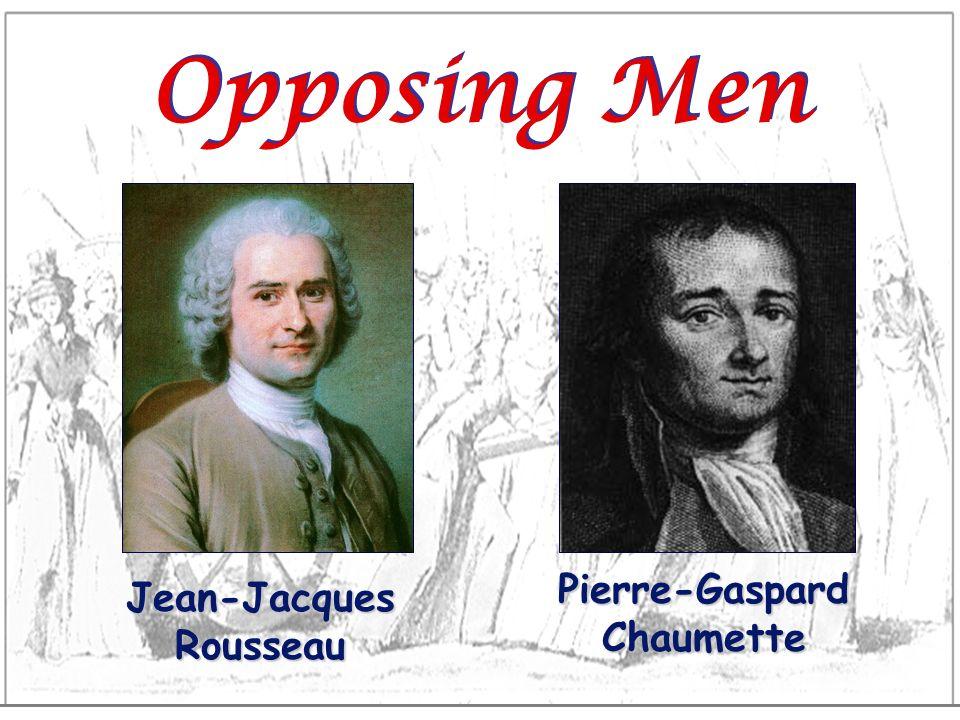 Opposing Men Jean-Jacques Rousseau Pierre-Gaspard Chaumette