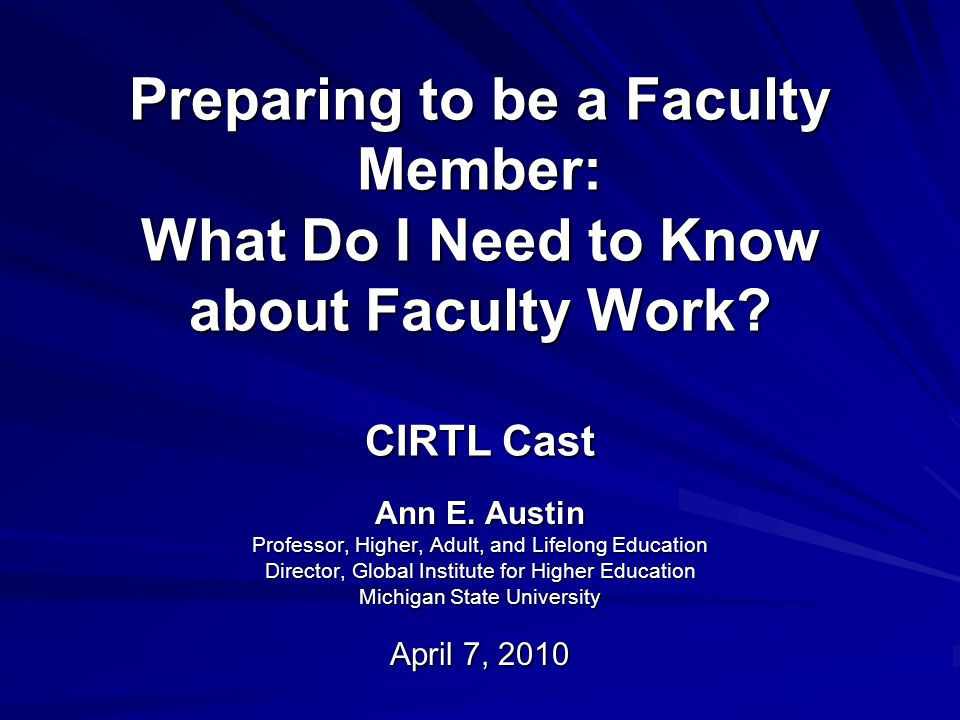 Preparing to be a Faculty Member: What Do I Need to Know about Faculty Work.