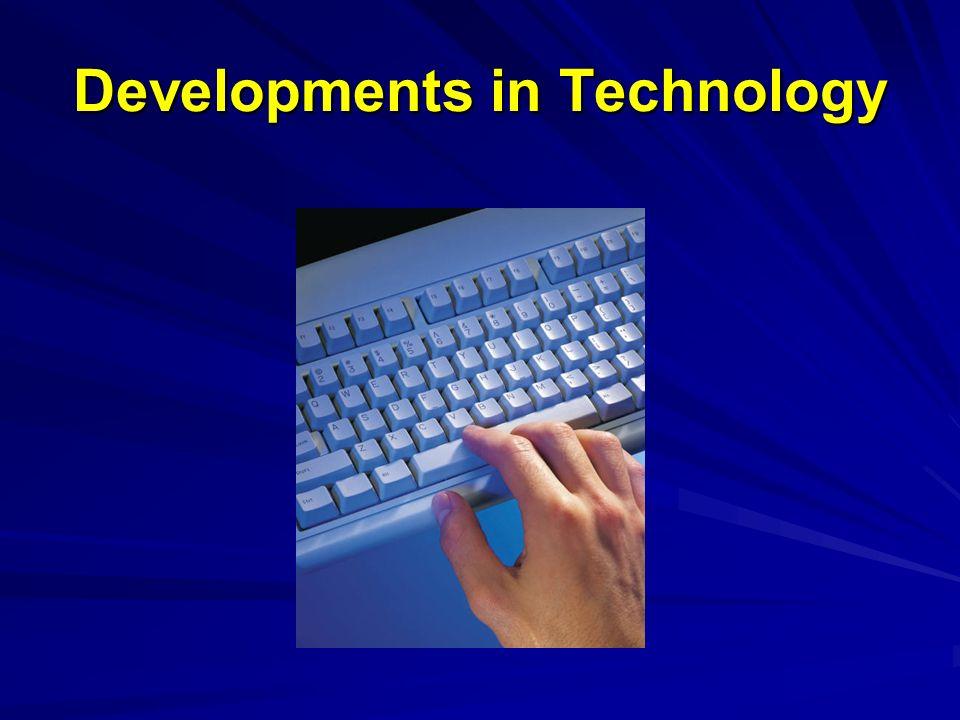 Developments in Technology