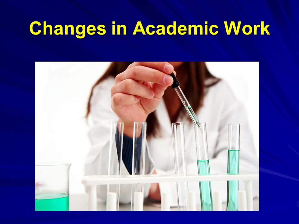Changes in Academic Work