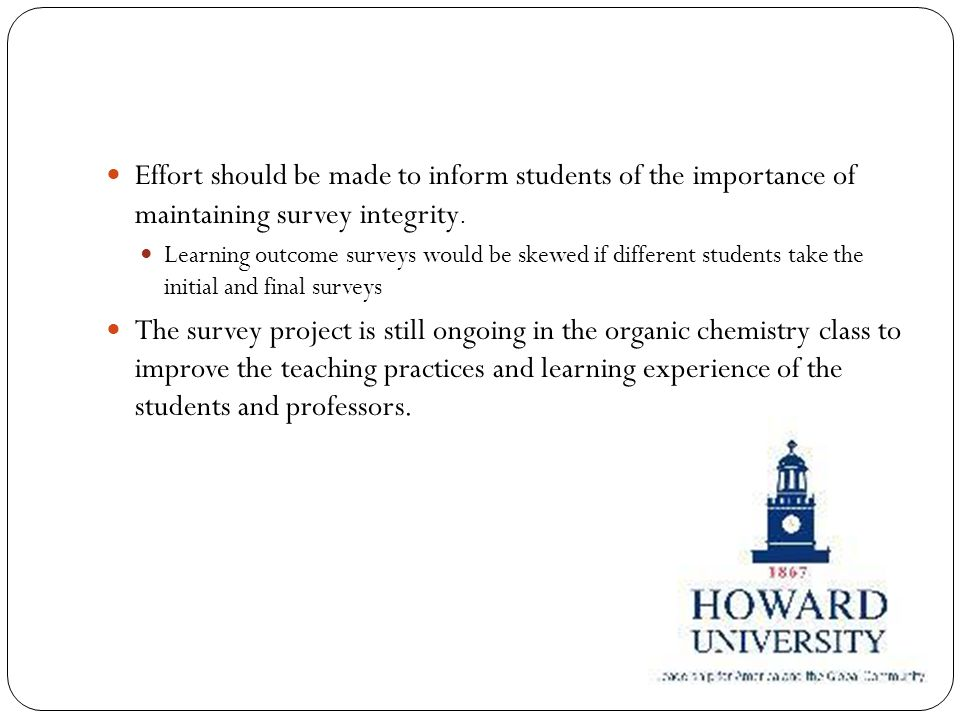 Effort should be made to inform students of the importance of maintaining survey integrity.