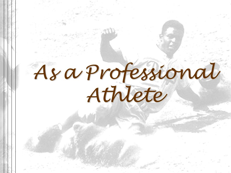 As a Professional Athlete