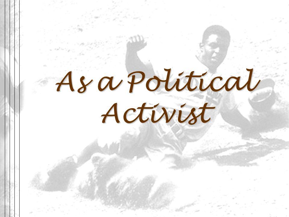 As a Political Activist