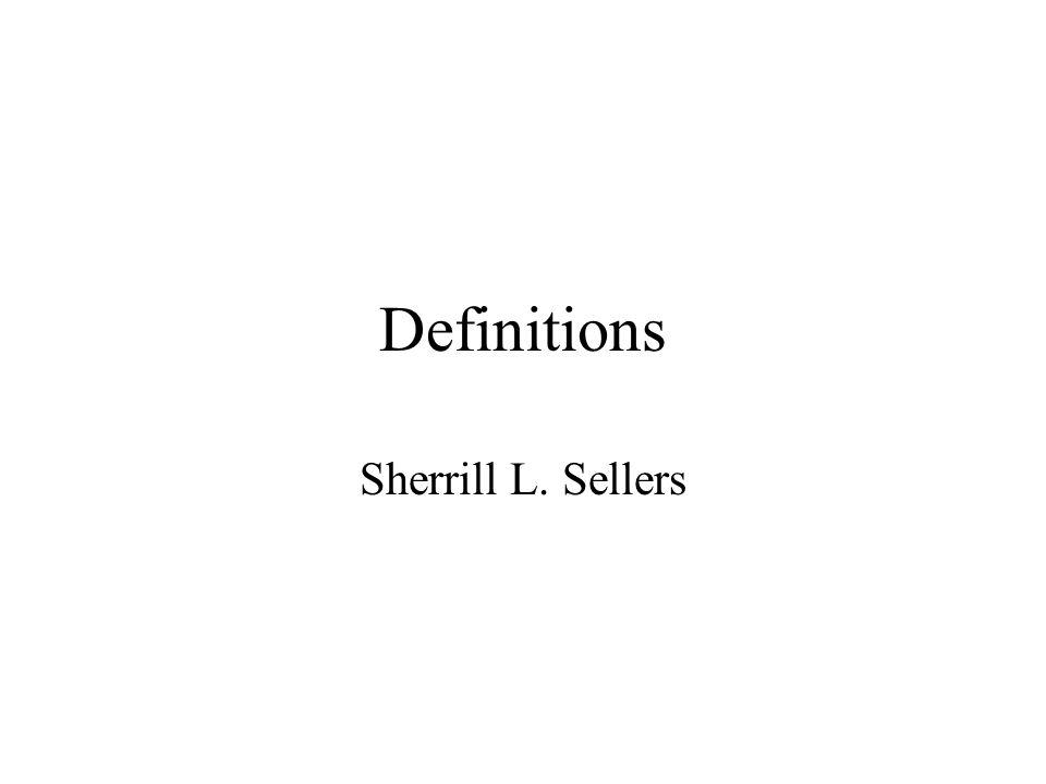 Definitions Sherrill L. Sellers