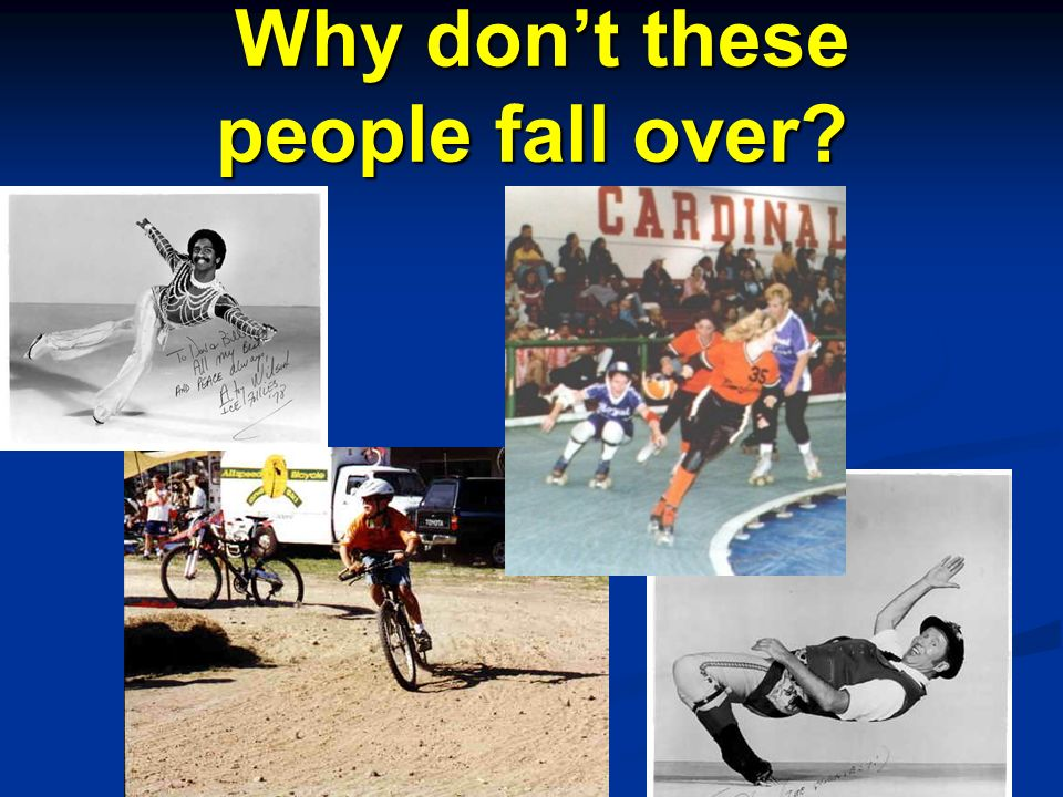Why dont these people fall over? Why dont these people fall over?