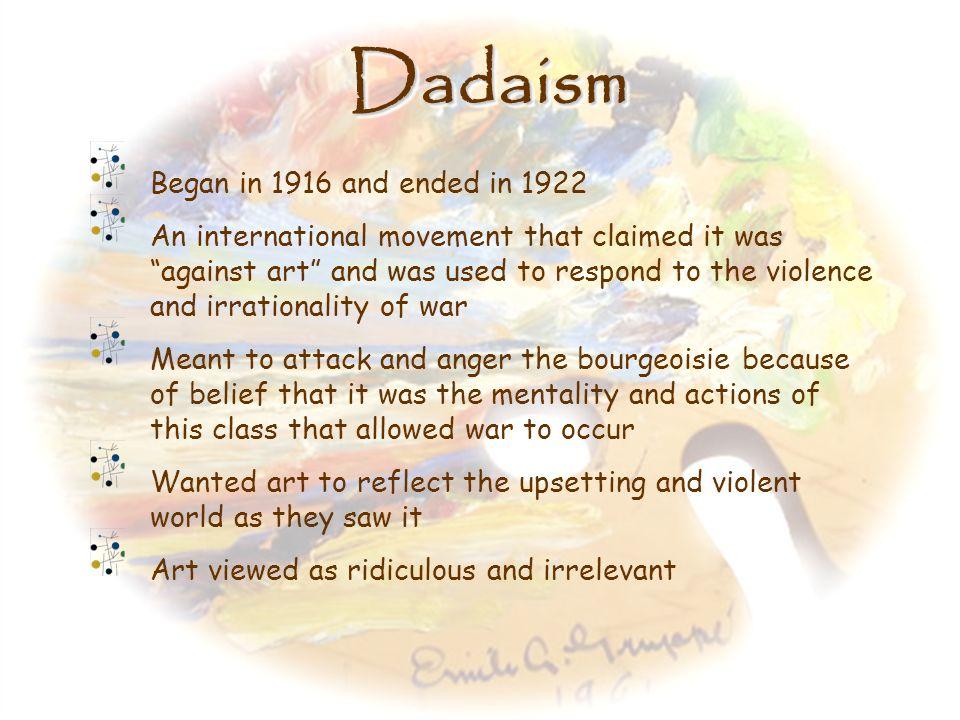 DadaismDadaism 1910s – 1920s