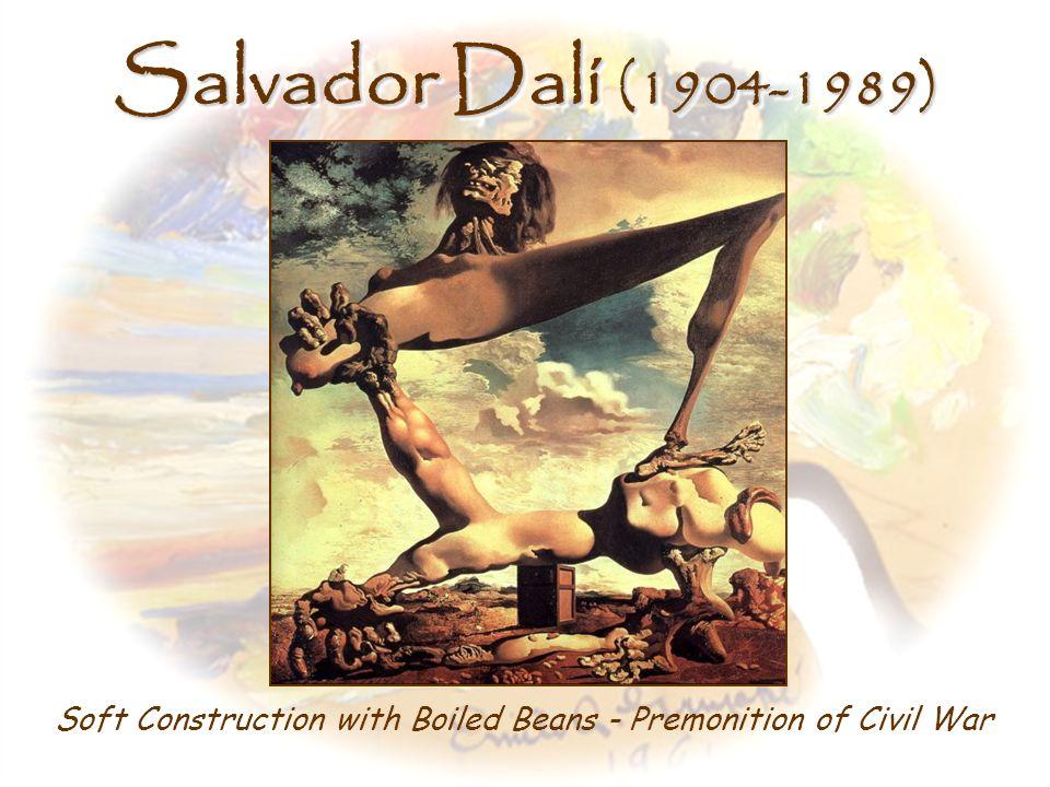 Full Name: Salvador Domenec Felip Jacint Dalí Domenech Salvador Dalí (1904-1989)