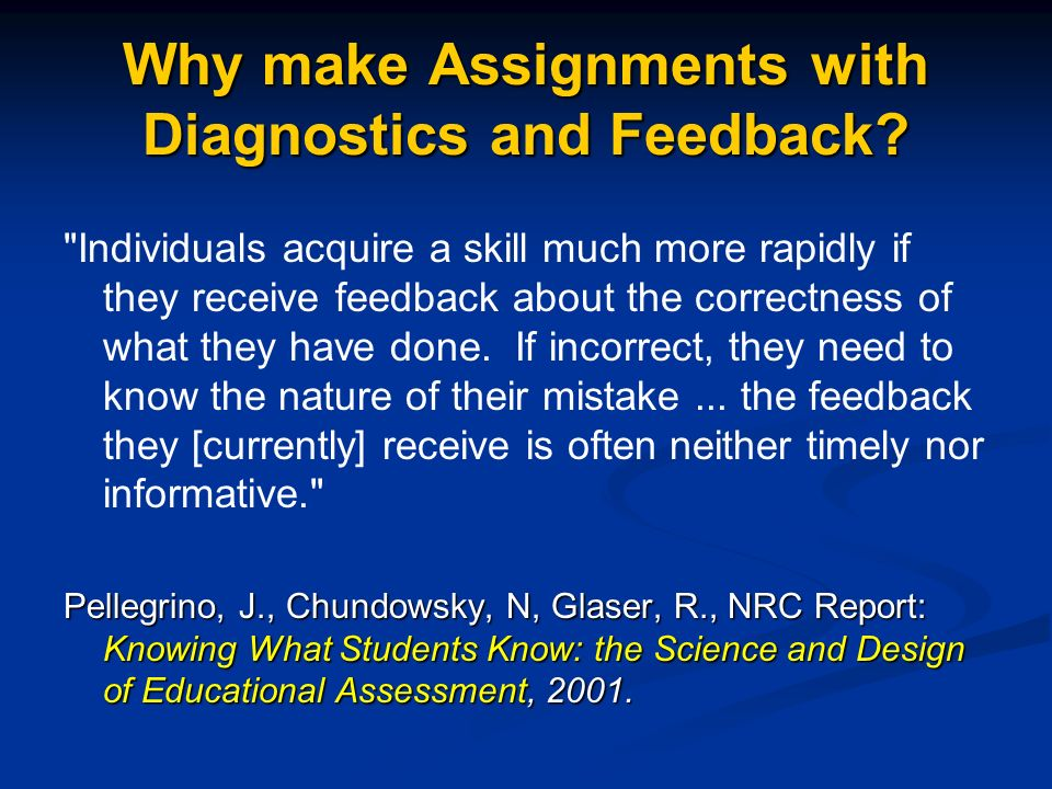 Why make Assignments with Diagnostics and Feedback.