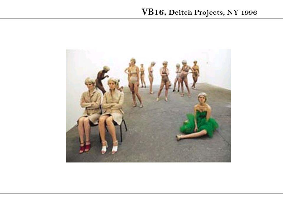 VB16, Deitch Projects, NY 1996