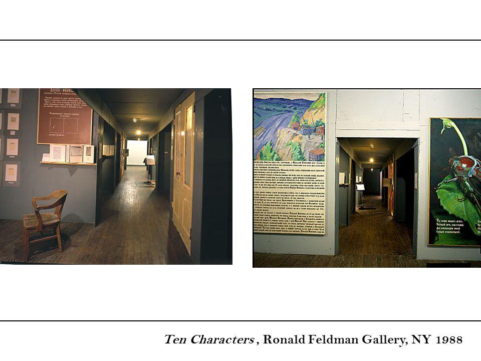 Ten Characters, Ronald Feldman Gallery, NY 1988