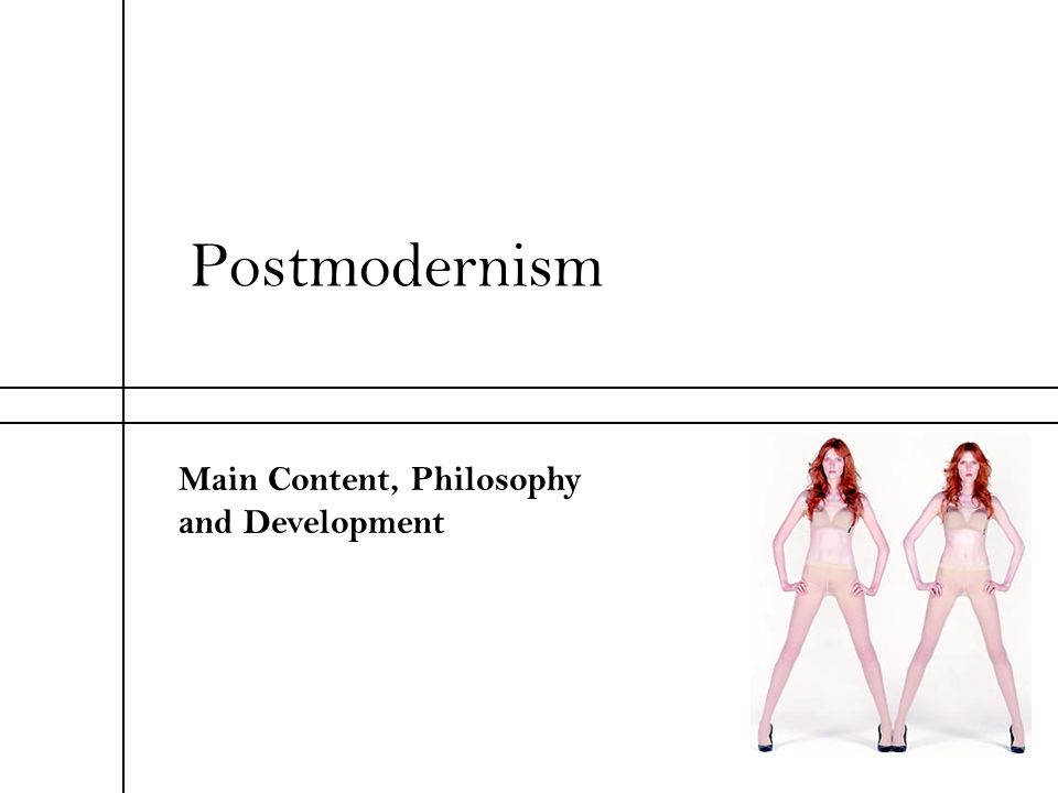 Postmodernism Main Content, Philosophy and Development