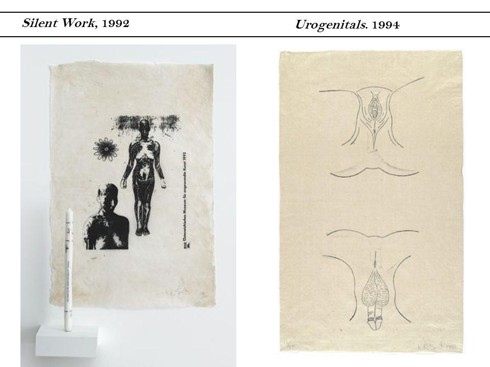 Silent Work, 1992 Urogenitals. 1994