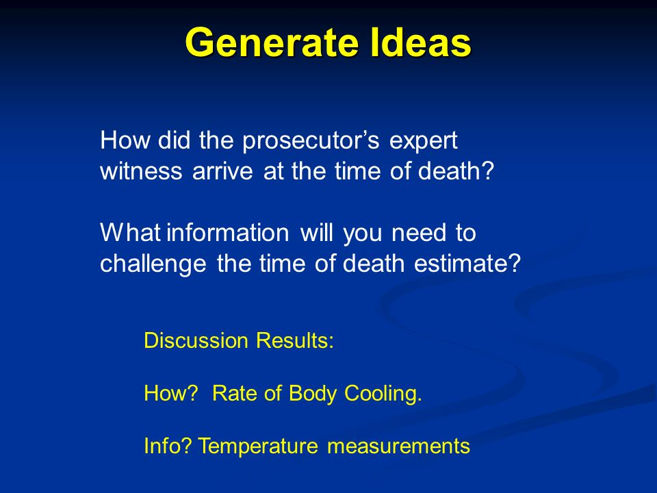Generate Ideas How did the prosecutors expert witness arrive at the time of death.