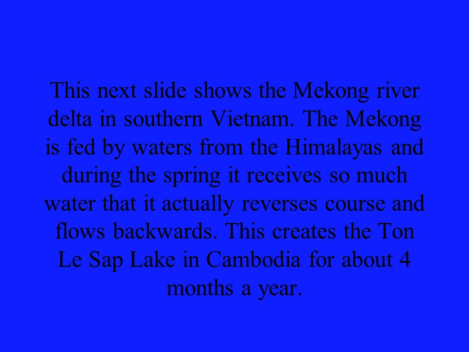 This next slide shows the Mekong river delta in southern Vietnam.