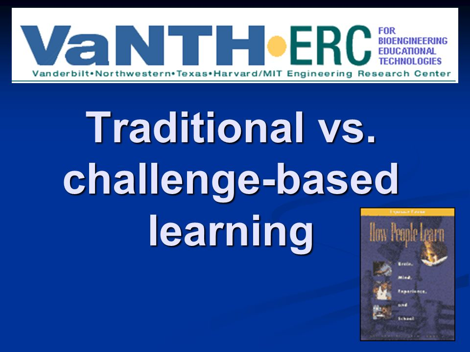 Traditional vs. challenge-based learning