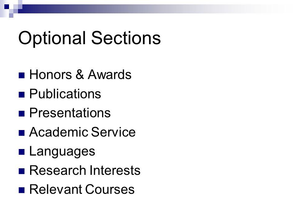 Optional Sections Honors & Awards Publications Presentations Academic Service Languages Research Interests Relevant Courses