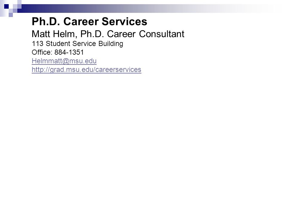 Ph.D. Career Services Matt Helm, Ph.D.