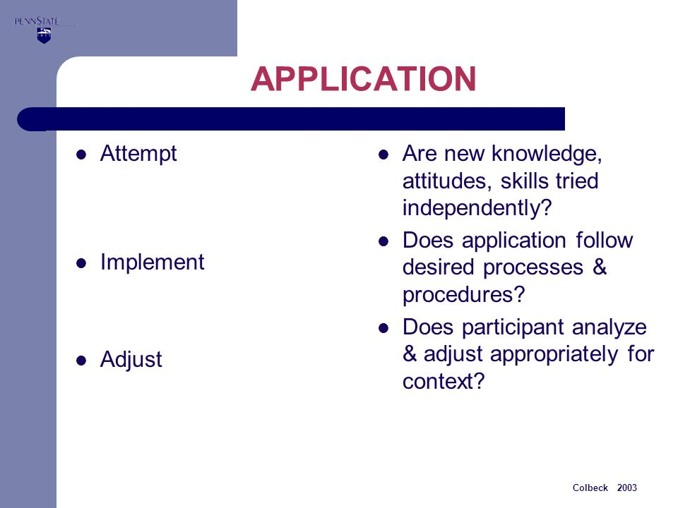 Colbeck 2003 APPLICATION Attempt Implement Adjust Are new knowledge, attitudes, skills tried independently.