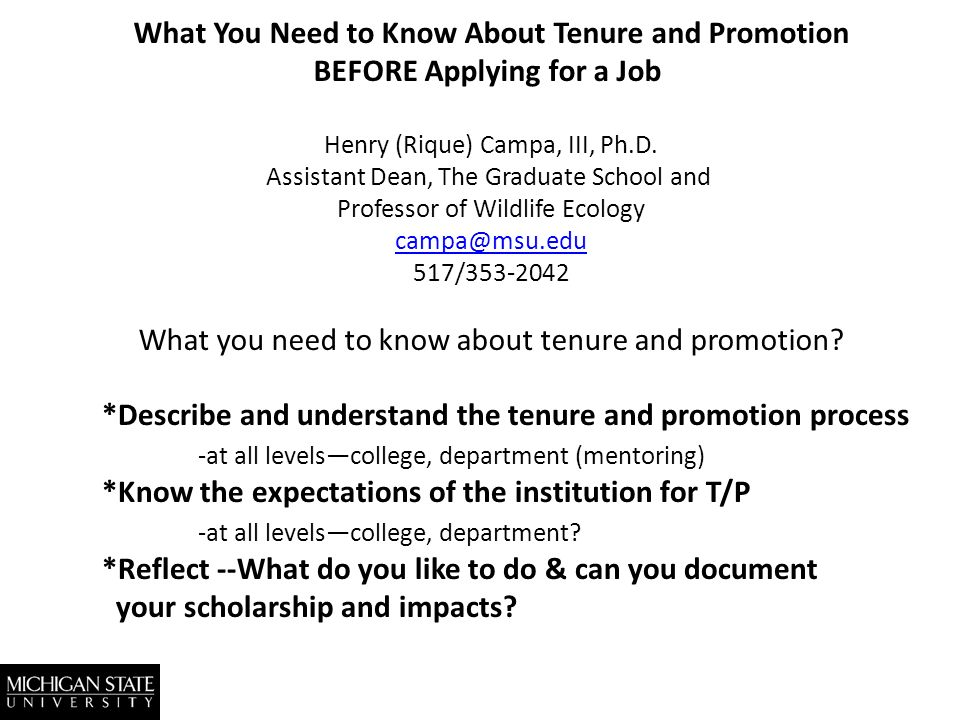 What You Need to Know About Tenure and Promotion BEFORE Applying for a Job Henry (Rique) Campa, III, Ph.D.