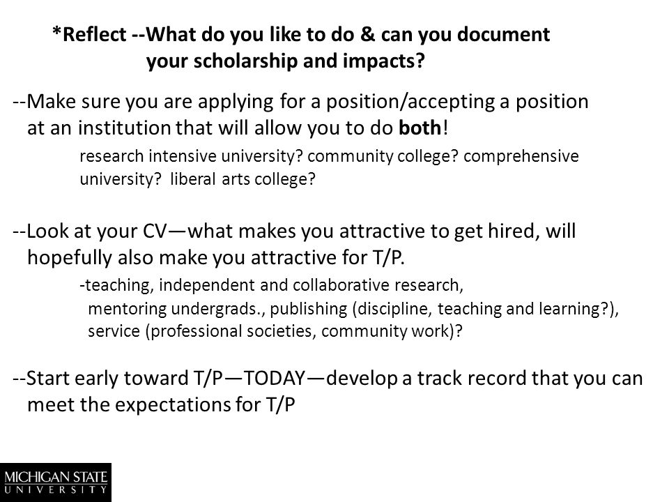 --Make sure you are applying for a position/accepting a position at an institution that will allow you to do both.