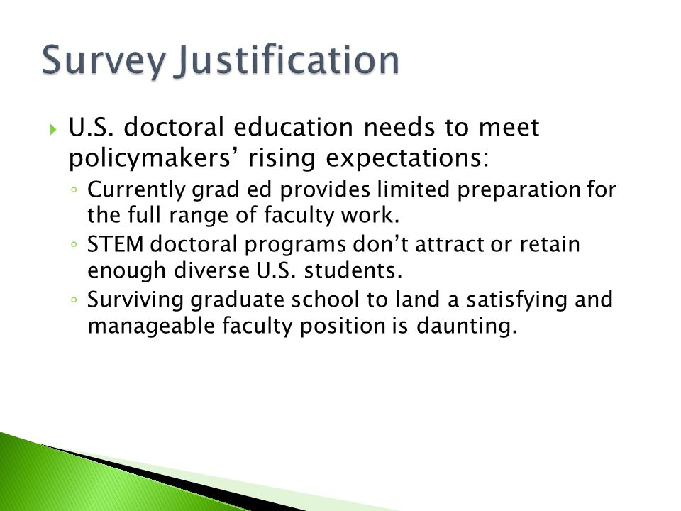 U.S. doctoral education needs to meet policymakers rising expectations: Currently grad ed provides limited preparation for the full range of faculty w