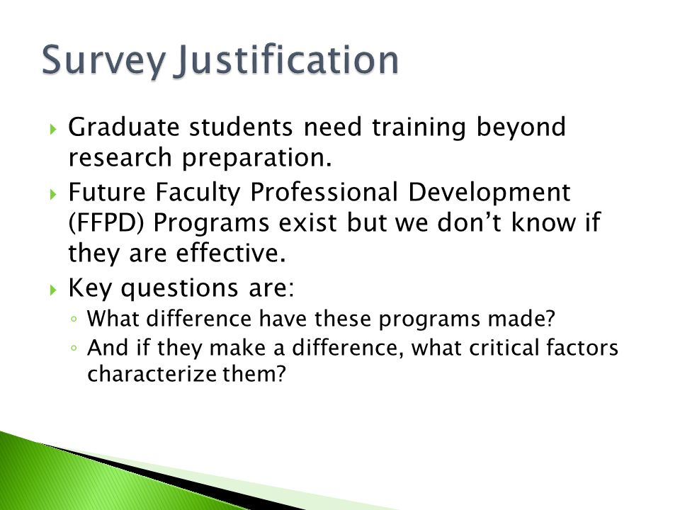 Graduate students need training beyond research preparation. Future Faculty Professional Development (FFPD) Programs exist but we dont know if they ar