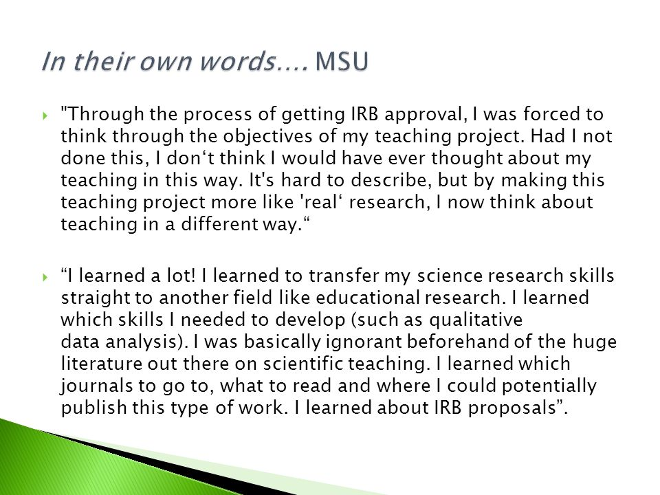 Through the process of getting IRB approval, I was forced to think through the objectives of my teaching project.