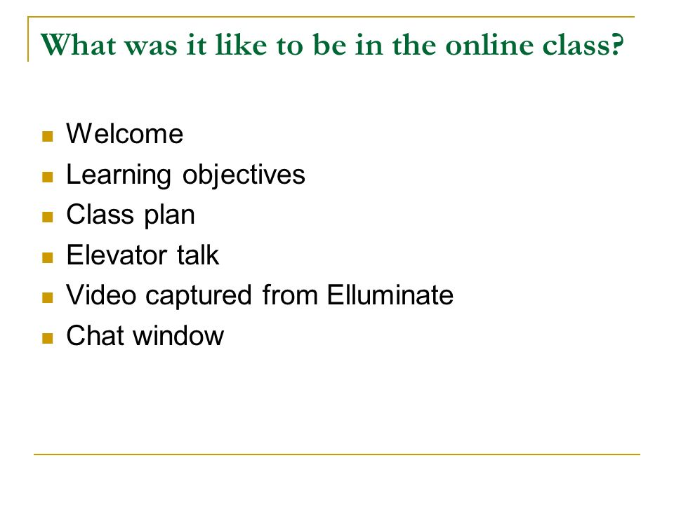 What was it like to be in the online class.