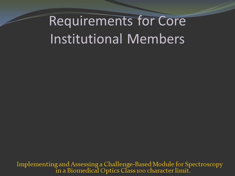 Requirements for Core Institutional Members Implementing and Assessing a Challenge-Based Module for Spectroscopy in a Biomedical Optics Class 100 char