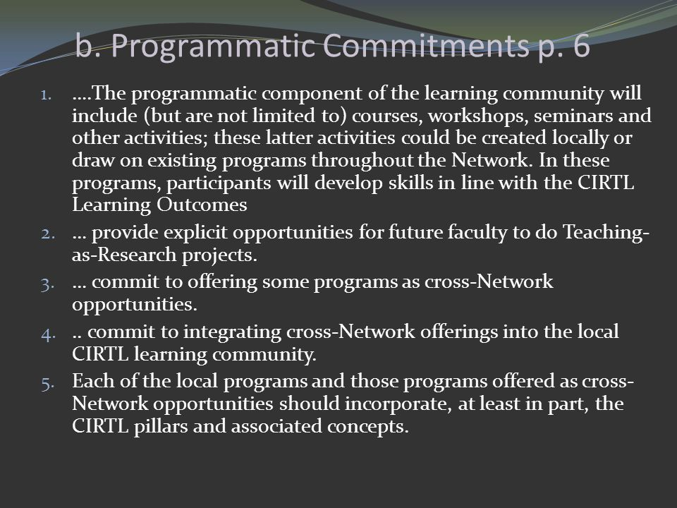 b. Programmatic Commitments p. 6 1. ….The programmatic component of the learning community will include (but are not limited to) courses, workshops, s
