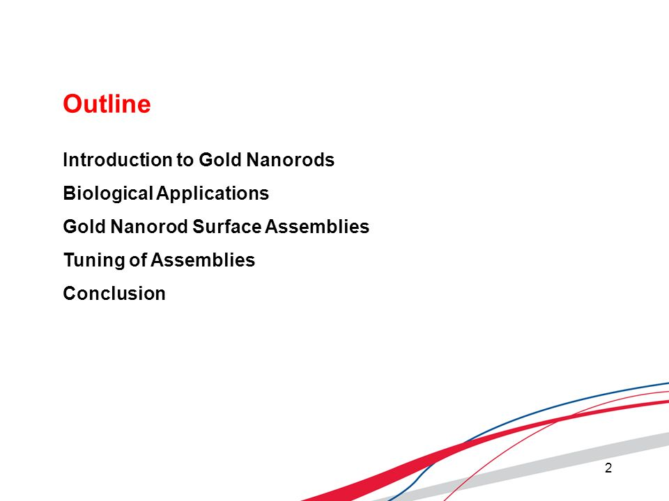 Outline Introduction to Gold Nanorods Biological Applications Gold Nanorod Surface Assemblies Tuning of Assemblies Conclusion 2
