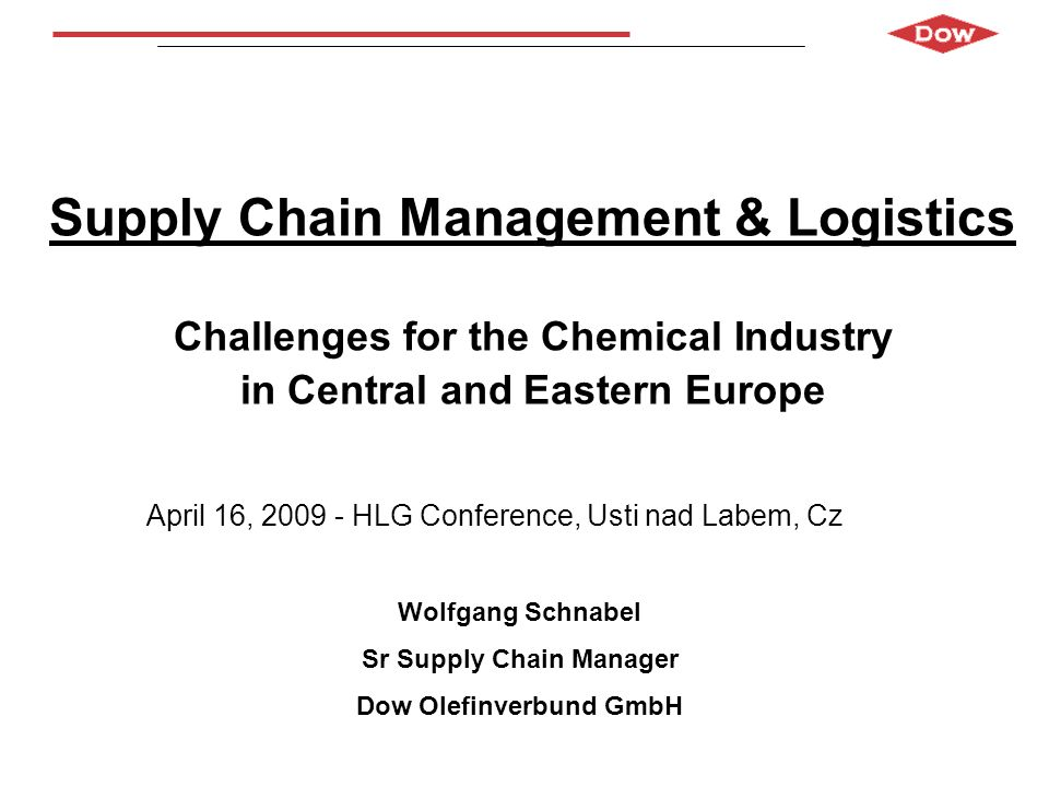 Wolfgang Schnabel Dow Olefinverbund GmbH April 2009 ChemLog Objectives Strengthening Railway and Waterway transport for chemical goods in comparison to road to improve safety and environmental protection, reduction of costs and increased speed and flexibility for chemical logistics Support of development of logistic centres for intermodal transport and their integration in infrastructure planning.