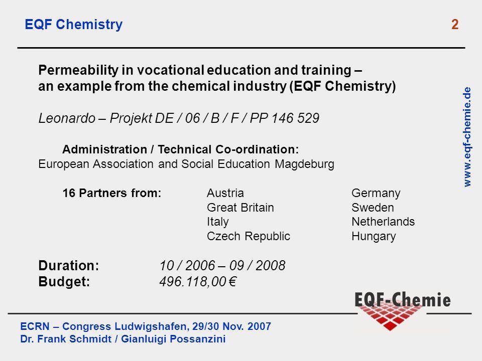 ECRN – Congress Ludwigshafen, 29/30 Nov. 2007 Dr. Frank Schmidt / Gianluigi Possanzini www.eqf-chemie.de EQF Chemistry 2 Permeability in vocational ed