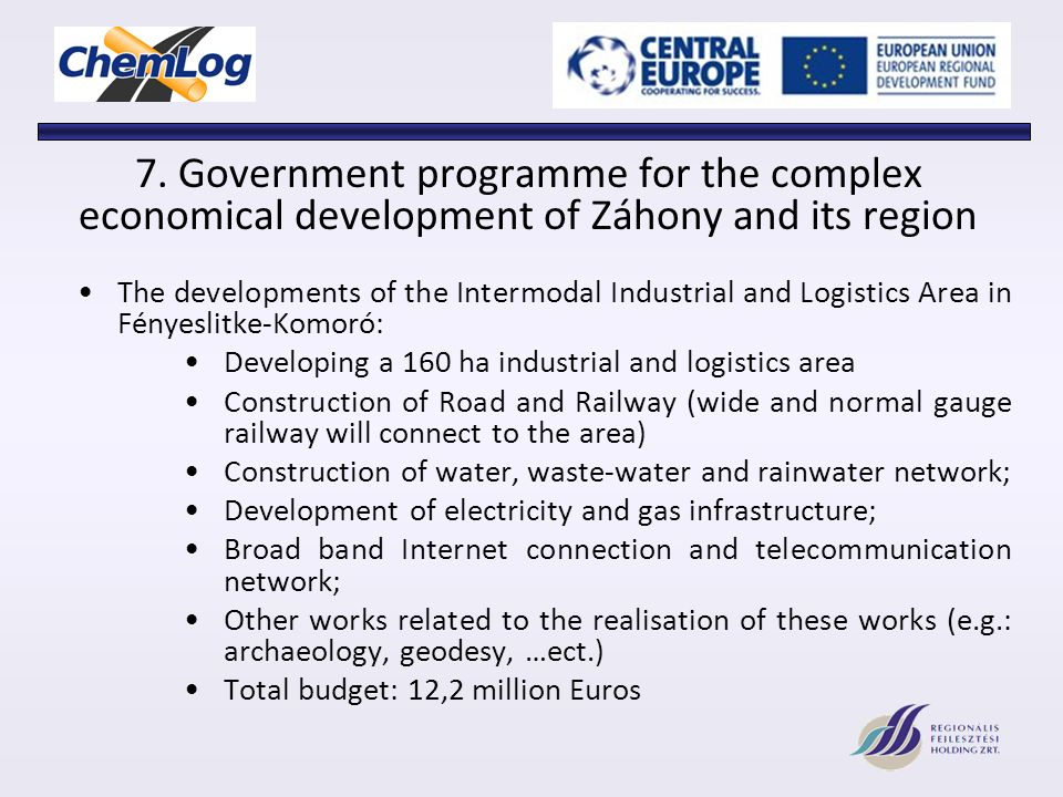7. Government programme for the complex economical development of Záhony and its region The developments of the Intermodal Industrial and Logistics Ar