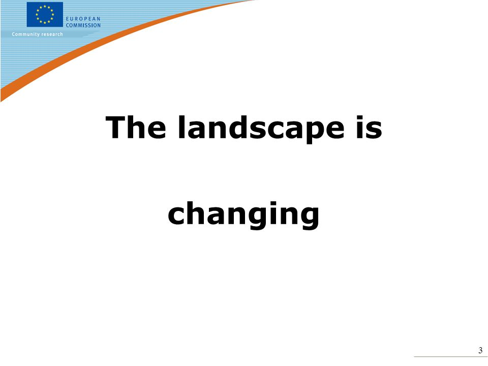 3 The landscape is changing
