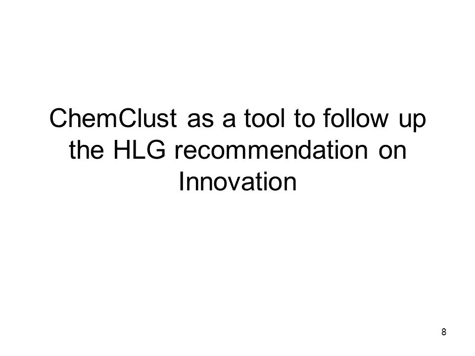 8 ChemClust as a tool to follow up the HLG recommendation on Innovation