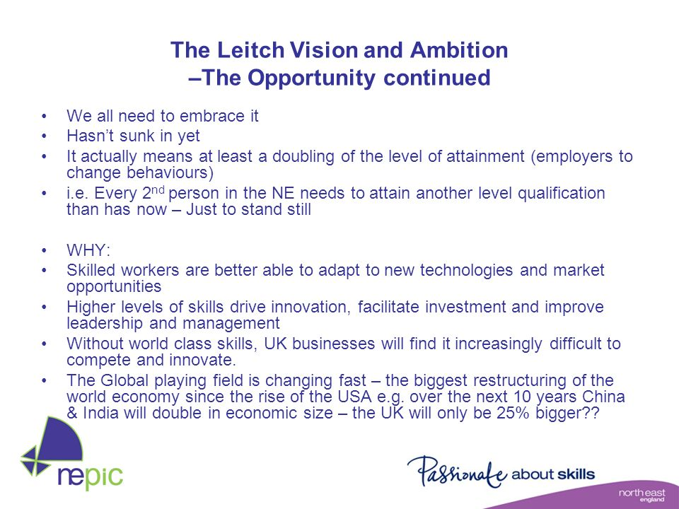 The Leitch Vision and Ambition –The Opportunity continued We all need to embrace it Hasnt sunk in yet It actually means at least a doubling of the lev