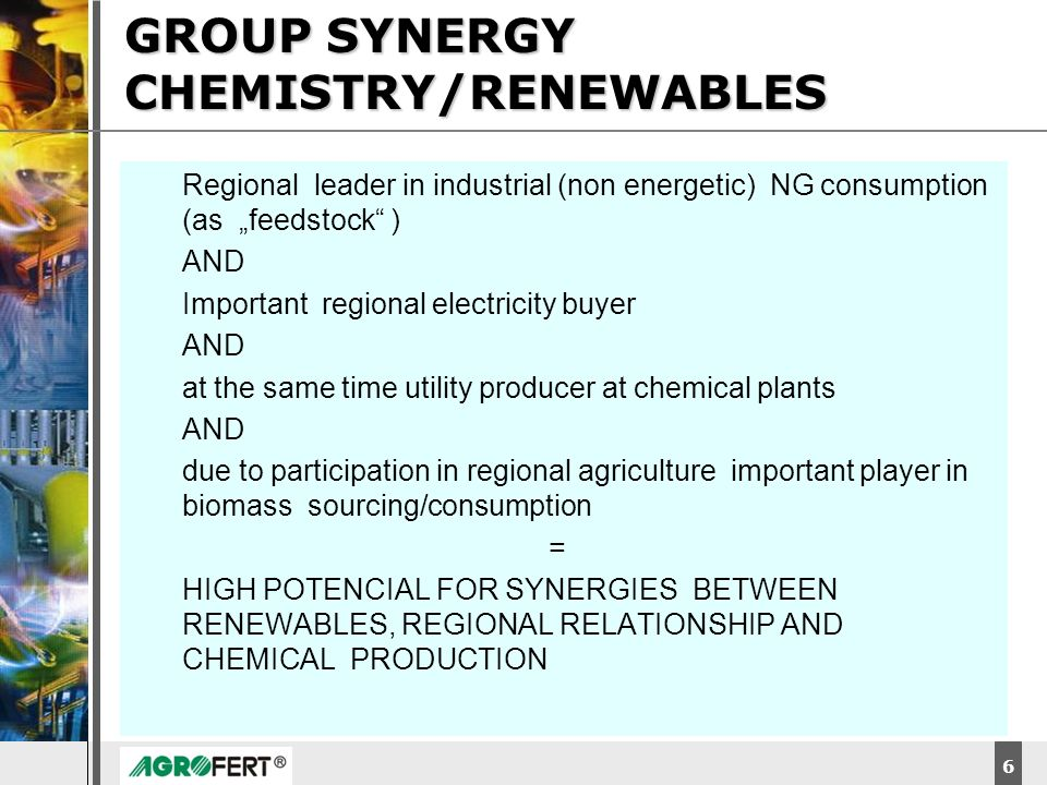 DyStar – Aliachem meeting 6 Regional leader in industrial (non energetic) NG consumption (as feedstock ) AND Important regional electricity buyer AND