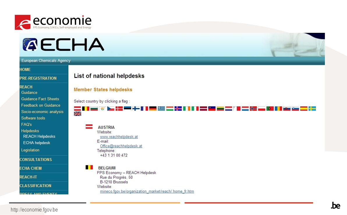Services: ECHA Helpdesks ECHA, in principle does not answer to question of European individual companies > National Helpdesk except on REACH-IT / IUCLID 5 ECHA helpdesk is also the helpdesk of the national Helpdesks European federation as well as third country enterprises can also address their questions to ECHA Individual companies that didnt receive an answer from their national helpdesk or have doubts on the answer received can also address questions to ECHA: Further information: http://echa.europa.eu/reach/helpdesk/echahelp_en.asp