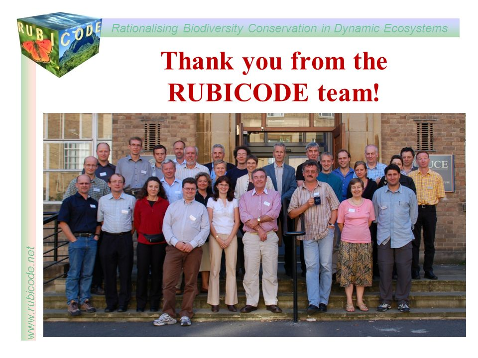 Rationalising Biodiversity Conservation in Dynamic Ecosystems www.rubicode.net Thank you from the RUBICODE team!