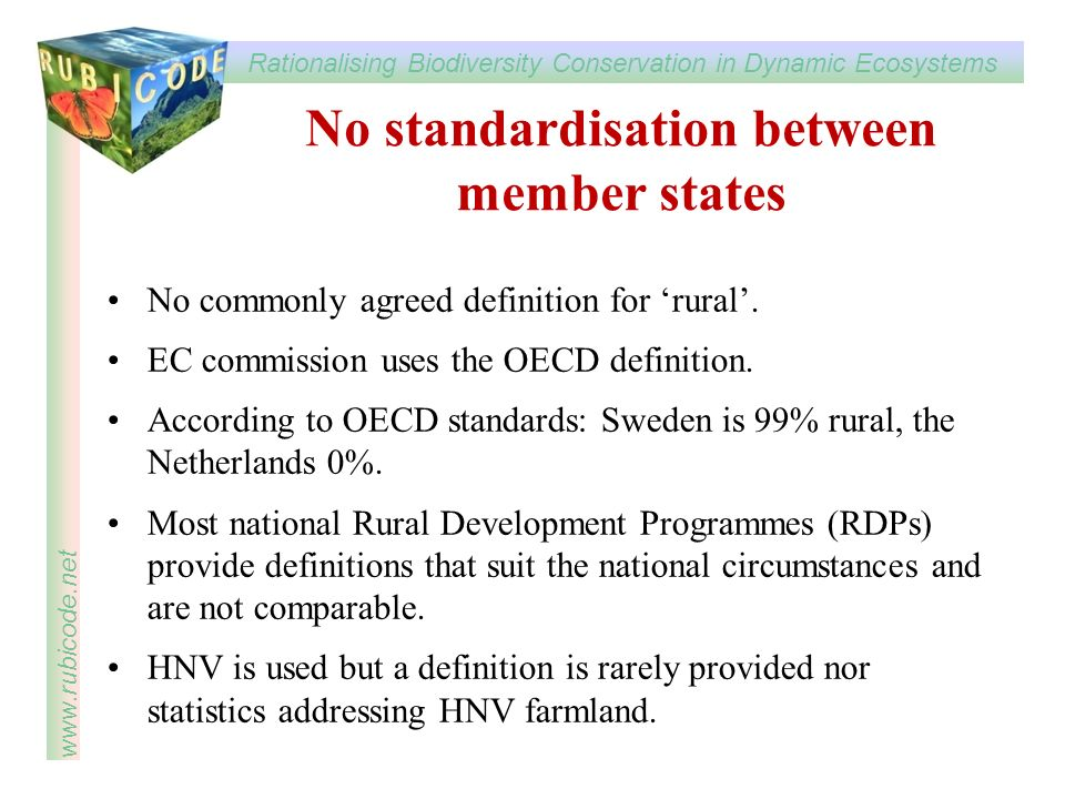 Rationalising Biodiversity Conservation in Dynamic Ecosystems www.rubicode.net No standardisation between member states No commonly agreed definition