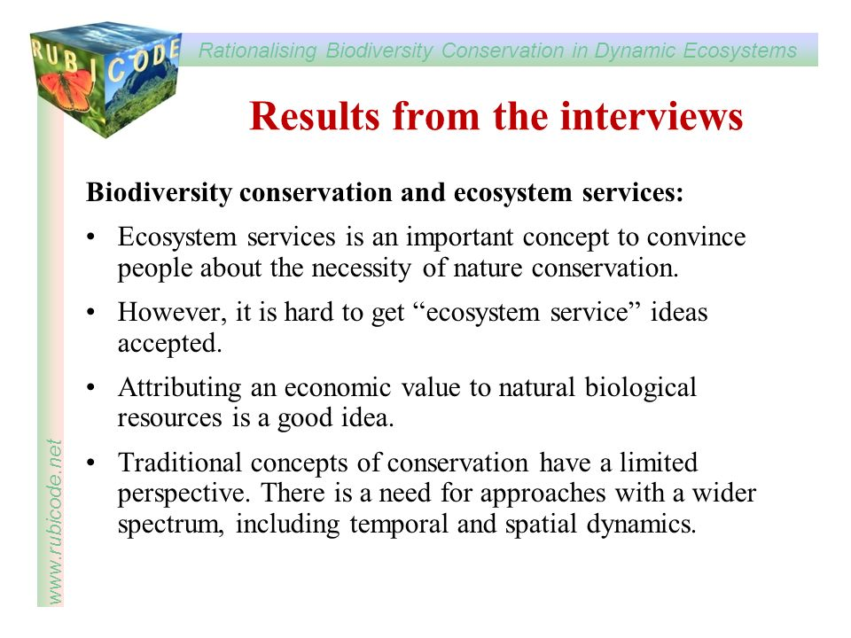 Rationalising Biodiversity Conservation in Dynamic Ecosystems www.rubicode.net Results from the interviews Biodiversity conservation and ecosystem ser