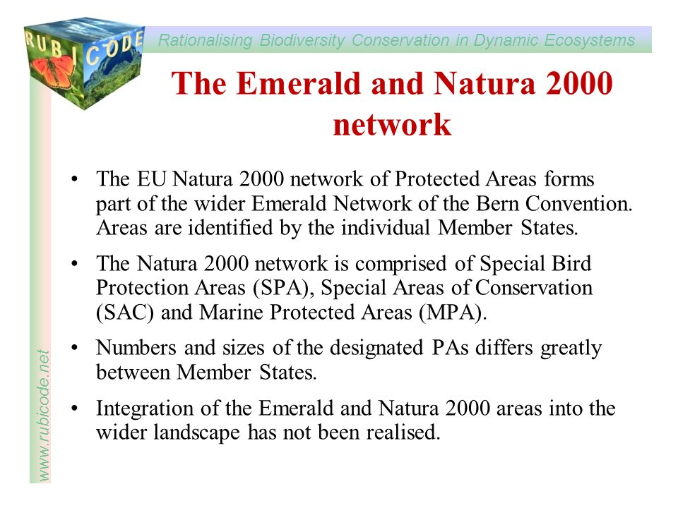 Rationalising Biodiversity Conservation in Dynamic Ecosystems www.rubicode.net The EU Natura 2000 network of Protected Areas forms part of the wider E