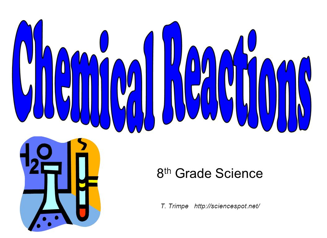 8 th Grade Science T. Trimpe http://sciencespot.net/